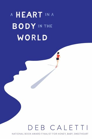 A Heart in a Body in the World by Deb Caletti book cover
