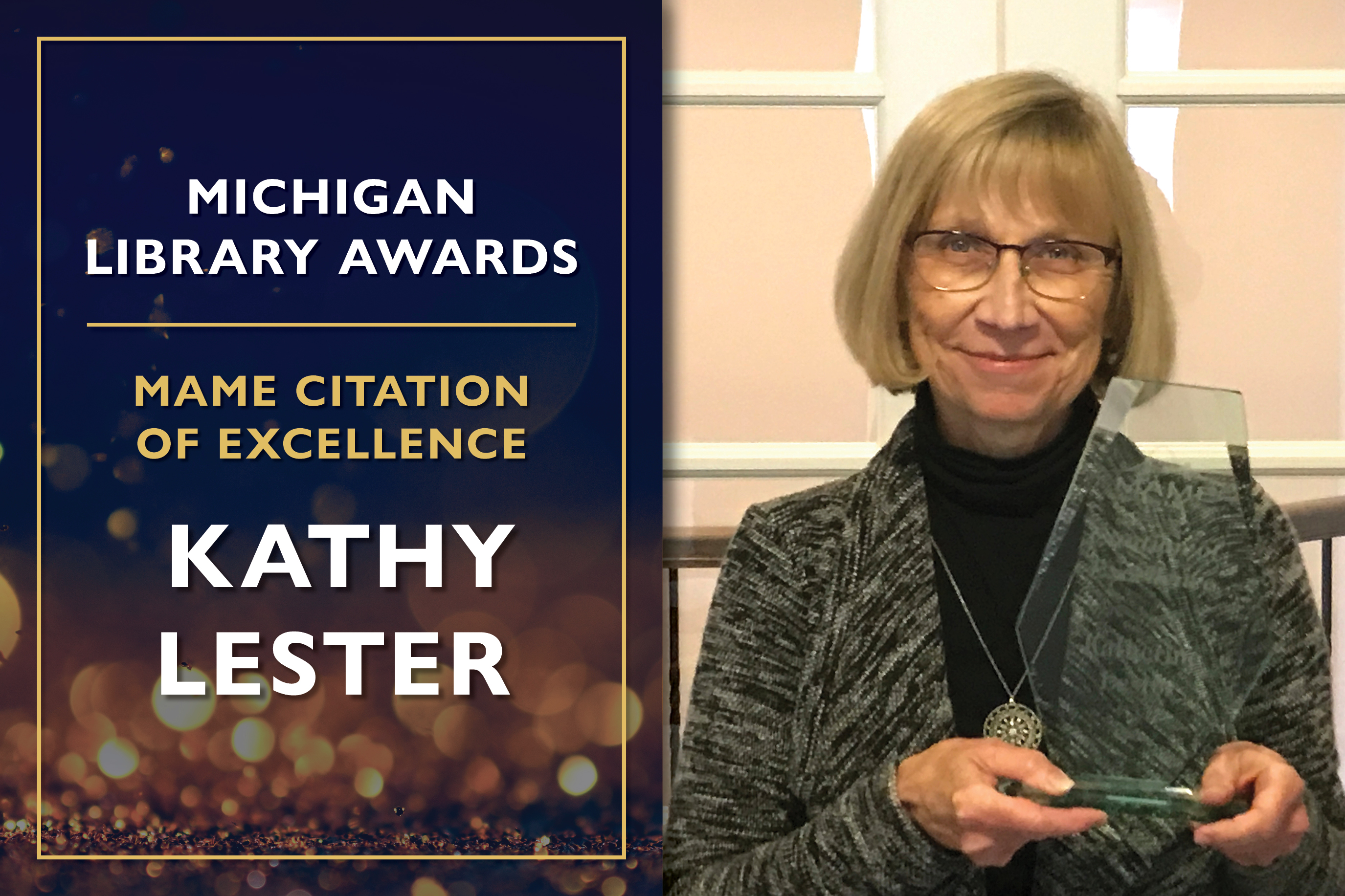 Citation of Excellence  Kathy Lester, Advocacy Chair of the Michigan Association of Media in Education