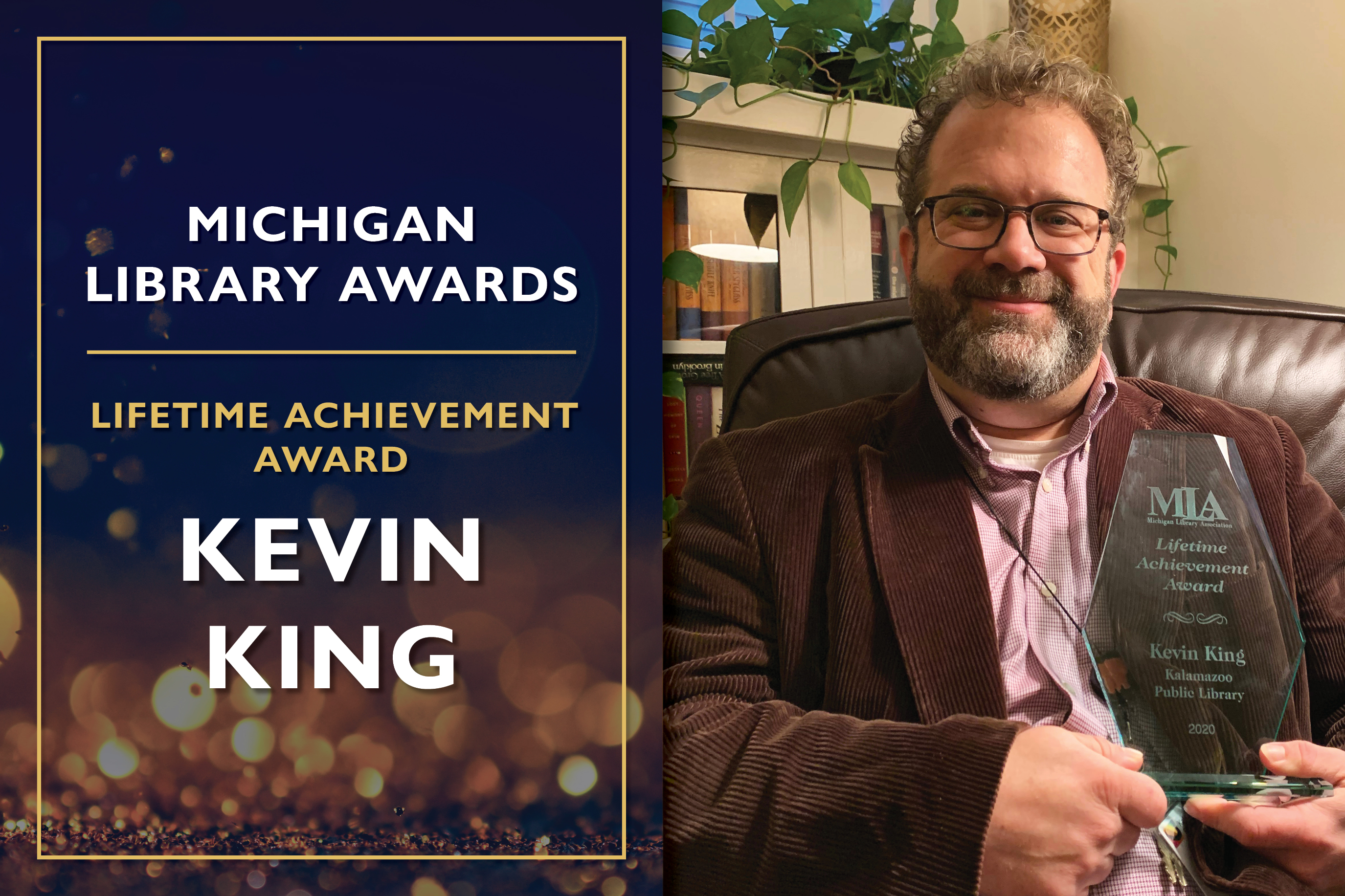 Lifetime Achievement Award  Kevin King, Head of Community Engagement at the Kalamazoo Public Library