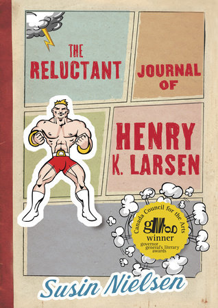 2013 Thumbs Up! Award Winner The Reluctant Journal of Henry K. Larsen by Susin Nielsen